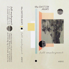 The Bastion Mews // Full Employment TAPE