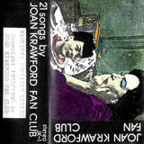 Joan Krawford Fan Club // 21 Songs TAPE