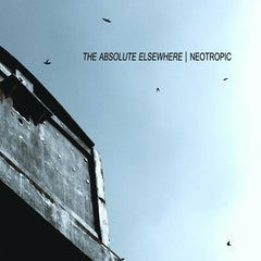 Neotropic // The Absolute Elsewhere CD