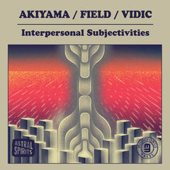 Akiyama / Field / Vidic // Interpersonal Subjectivities CD