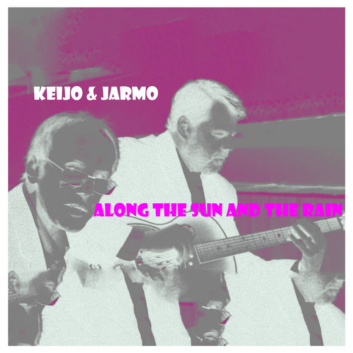 Keijo & Jarmo // Along the Sun and the Rain TAPE