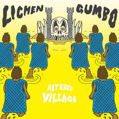 Lichen Gumbo // Altered Village LP