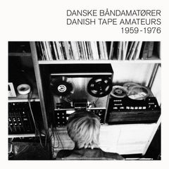 V/A // Danish Tape Amateurs 1959-1976 LP