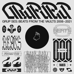 Grup Ses // Beats From the Vaults (2008 --2021) LP