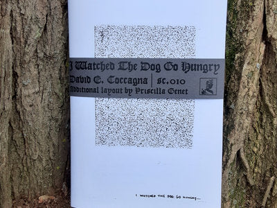 David E. Coccagna: I Watched The Dog Go Hungry ZINE