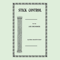 Mira Martin-Gray // Stick Control for the Air Drummer TAPE