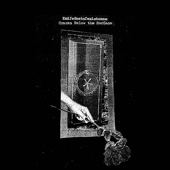 Knifedoutofexistence // Cracks Below the Surface TAPE