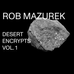 Rob Mazurek // Desert Encrypts Vol. 1 CD