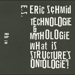 Eric Schmid // Technology & Mythology (What Is Structure's Ontology) TAPE
