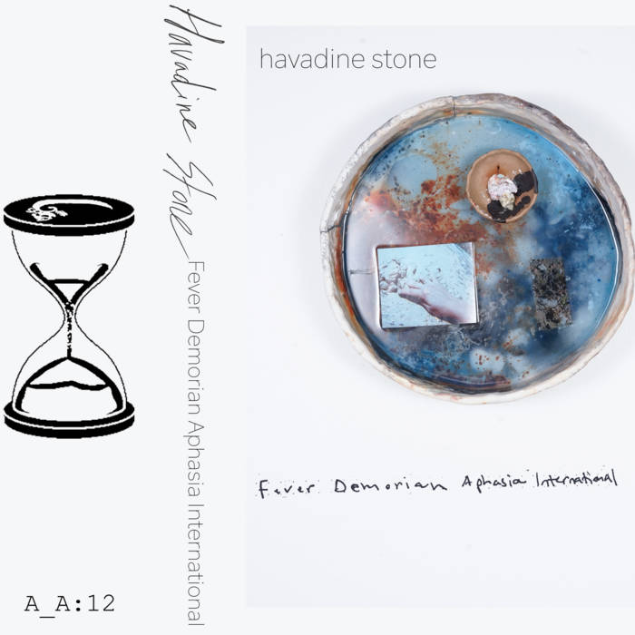 Havadine Stone // Fever Demorian Aphasia International TAPE