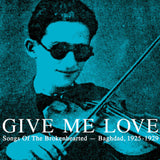 V / A // Give Me Love (Songs Of The Brokenhearted --Baghdad, 1925-1929) 2xLP