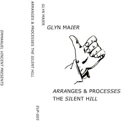 Glyn Maier // Arranges & Processes The Silent Hill (2nd edition) TAPE
