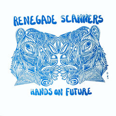 Renegade Scanners // Hands on Future LP