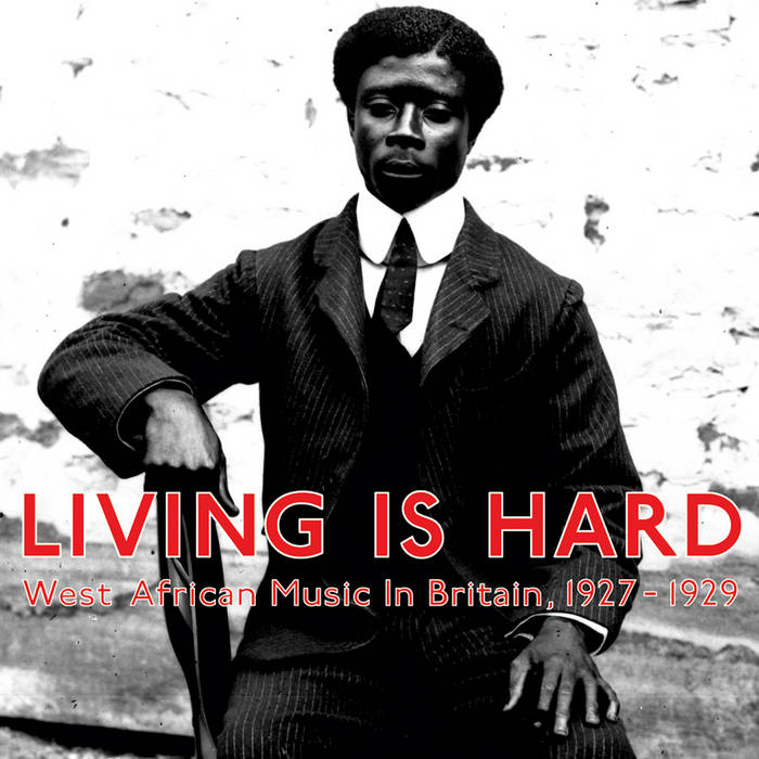 V / A // Living Is Hard (West African Music In Britain, 1927-1929) 2xLP