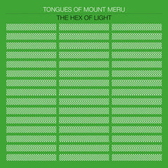 Tongues Of Mount Meru // The Hex Of Light LP