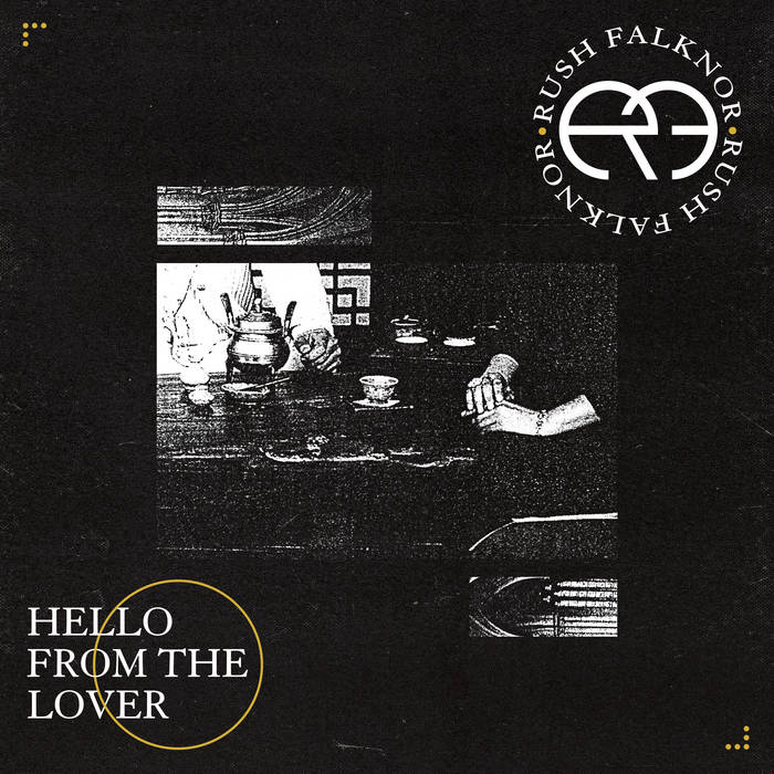 Rush Falknor // Hello From the Lover TAPE