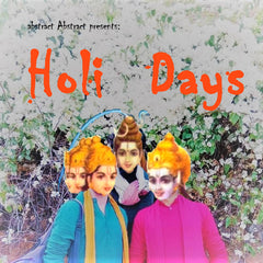 abstract Abstract presents ... // Holi Days [EXTENDED VERSION] TAPE