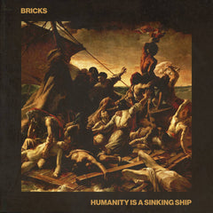 BRICKS // Humanity Is a Sinking Ship TAPE