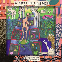 A Typo I Feed Iris Noll // Accumulating Intangibles TAPE