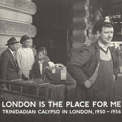 Various Artists // London Is The Place For Me (Trinidadian Calypso In London, 1950-1956) 2xLP