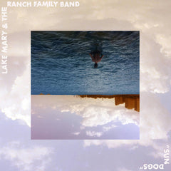 Lake Mary & the Ranch Family Band // Sun Dogs LP