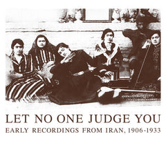 V / A // Let No One Judge You (Early Recordings From Iran, 1906-1933) 2xCD