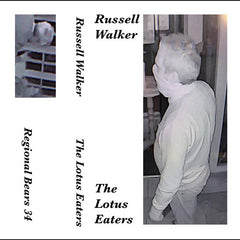 Russell Walker // The Lotus Eaters TAPE
