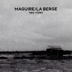Maguire / La Berge // Two Cities TAPE