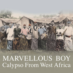 Marvellous Boy: Calypso From West Africa 2xLP