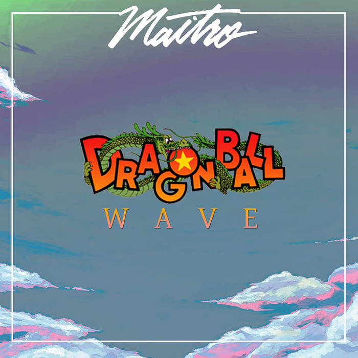 Maitro // Dragonball Wave LP