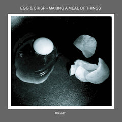 Egg & Crisp // Making a Meal of Things CDR
