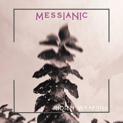 Indian Weapons // Messianic TAPE