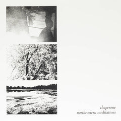 Chaperone // Northeastern Meditations LP