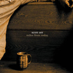 Scott Orr // Miles From Today CD