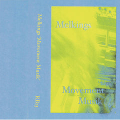 Melkings // Movement Musik TAPE
