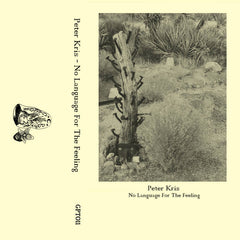 Peter Kris // No Language For The Feeling 2xTAPE + ZINE
