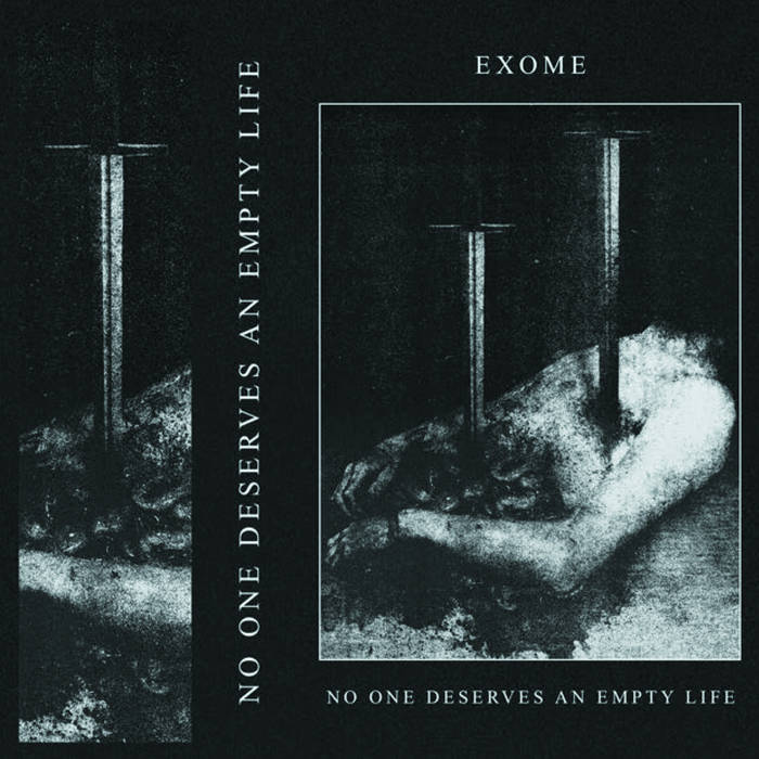 Exome // No One Deserves An Empty Life TAPE