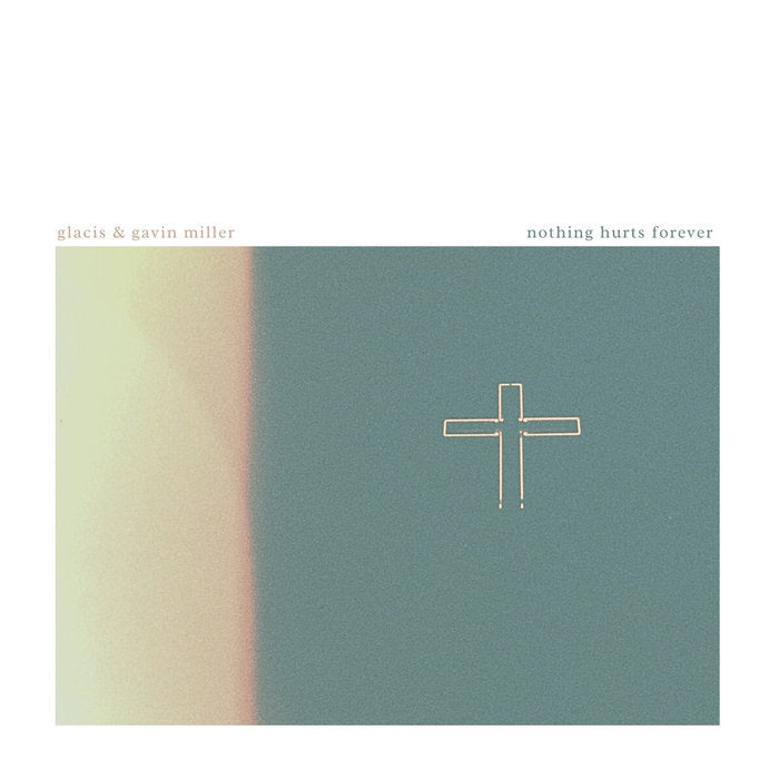 Glacis & Gavin Miller // Nothing Hurts Forever CDR