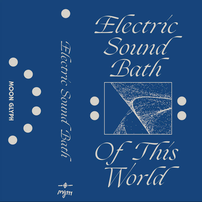 Electric Sound Bath // Of This World TAPE