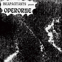 Incapacitants // Operorue CD