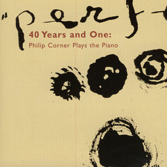 Philip Corner // 40 Years and One: Philip Corner plays the piano CD