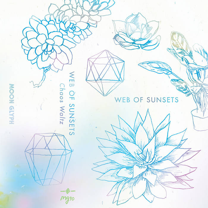 Web of Sunsets // Chaos Waltz TAPE