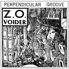 ZO Voider // Perpendicular Groove CD