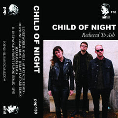 Child Of Night // Reduced To Ash TAPE