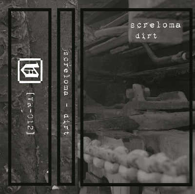 Screloma // Dirt TAPE