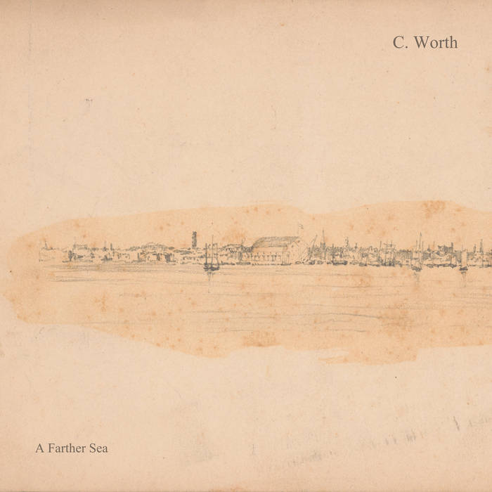C. Worth // A Farther Sea TAPE