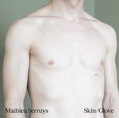 Mathieu Serruys // Skin / Glove LP
