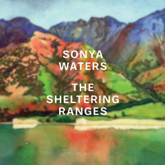 Sonya Waters // The Sheltering Ranges TAPE