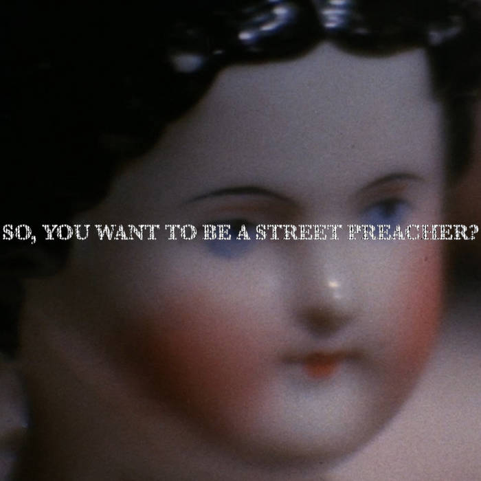 Yrii Samoilove // So, You Want to be a Street Preacher? TAPE