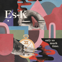 Es-K // Only So Much Time LP / TAPE